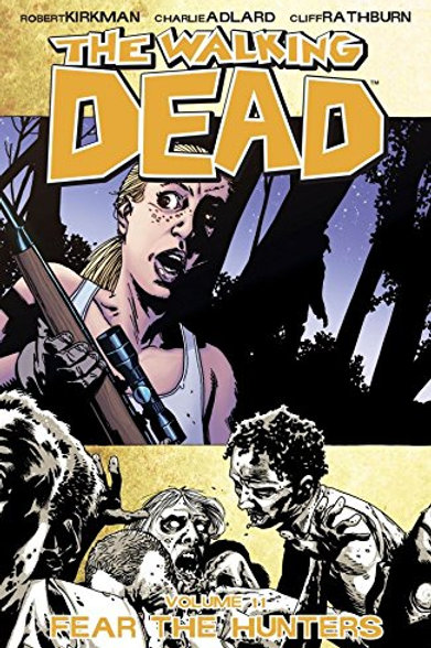 The Walking Dead Vol11: Fear The Hunters (Robert Kirkman &Charlie Adlard)
