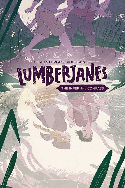 Lumberjanes Book 1: The Infernal Compass (Lilah Sturges & Polterink)
