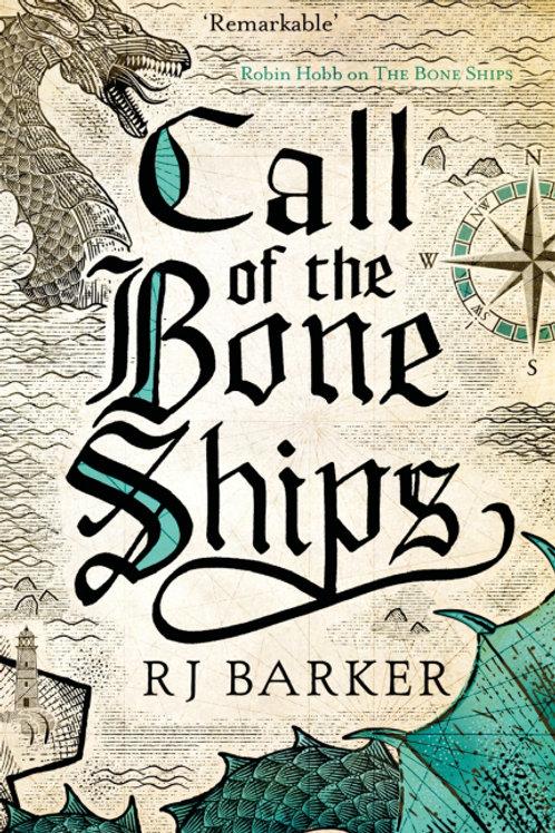 Call of the Bone Ships (RJ BARKER)