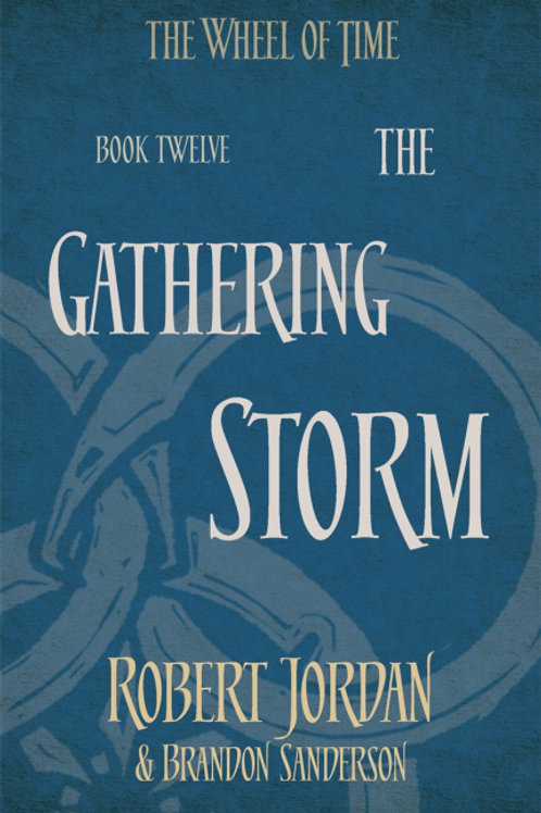 The Gathering Storm (ROBERT JORDAN & BRANDON SANDERSON)