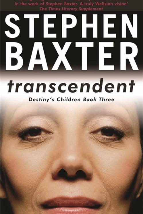 Transcendent: Destiny's Children (STEPHAN BAXTER)