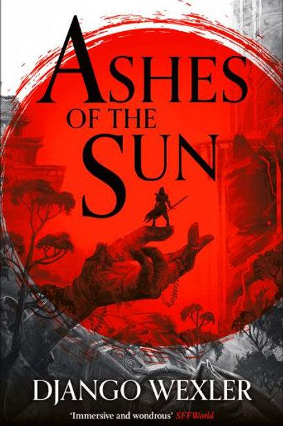 Ashes of the Sun (Django Wexler)