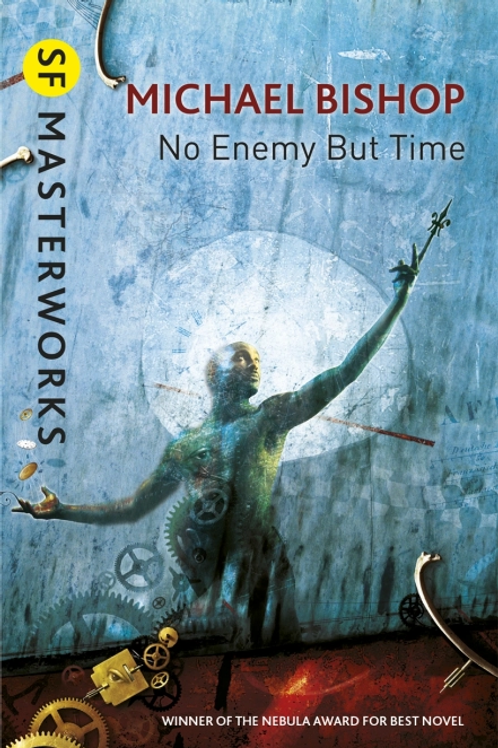 No Enemy But Time (MICHAEL BISHOP)