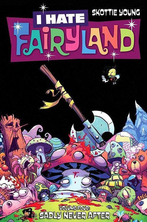 I Hate Fairyland Vol4: Sadly Never After (Skottie Young)