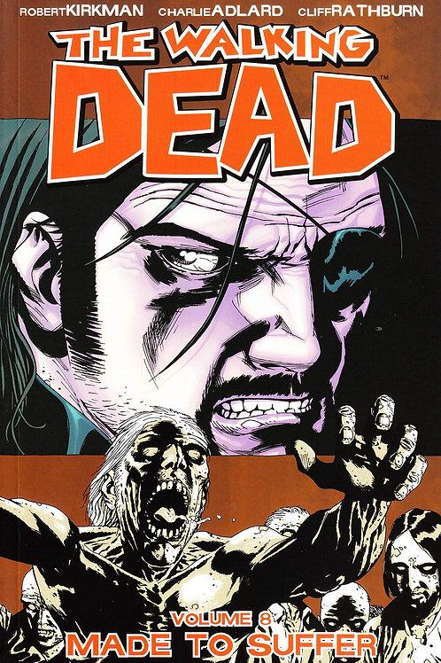 The Walking Dead Vol8: Made To Suffer (Robert Kirkman &Charlie Adlard)