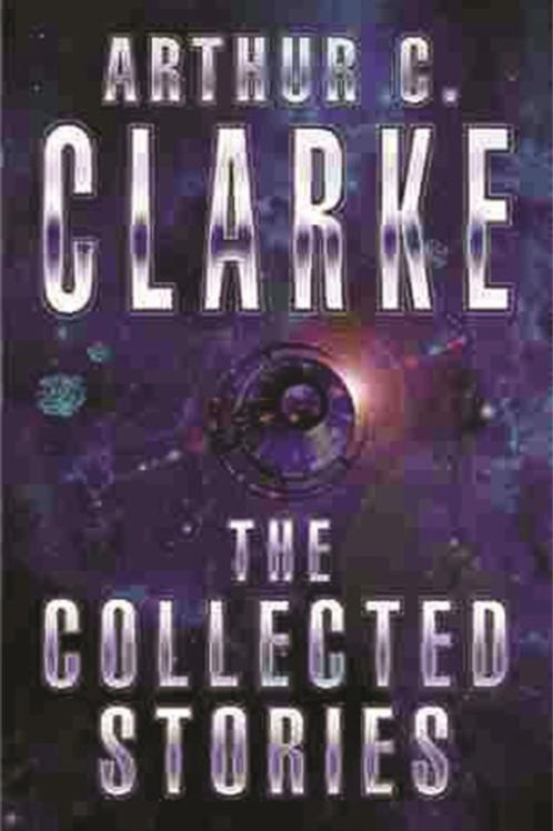 The Collected Stories Of Arthur C. Clarke (ARTHUR C. CLARKE)