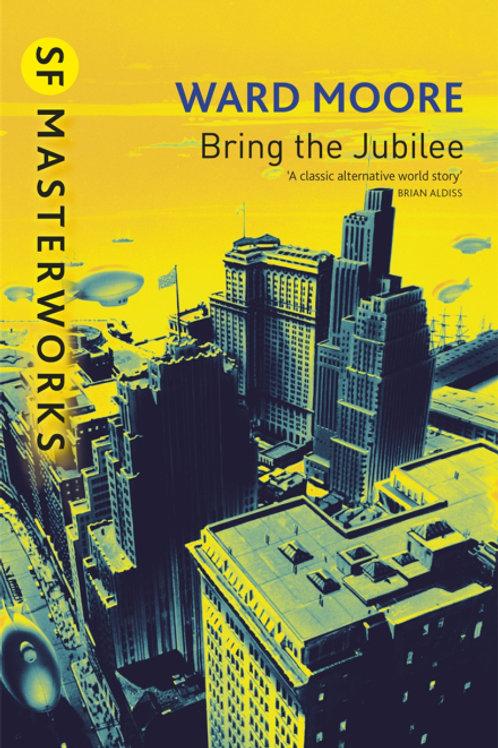 Bring The Jubilee (WARD MOORE)