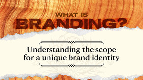 What is Branding? Understanding the Scope for a Unique Brand Identity