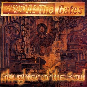 At The Gates- Slaughter of the soul