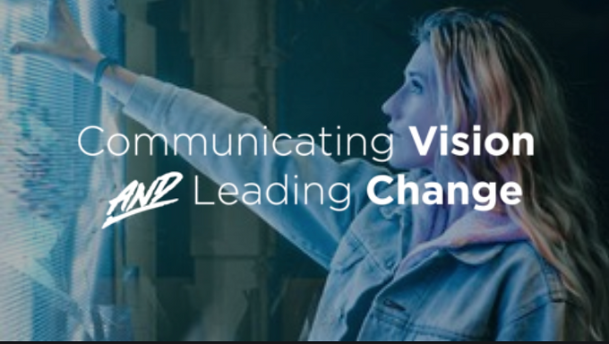 Communicating Vision and Leading Change