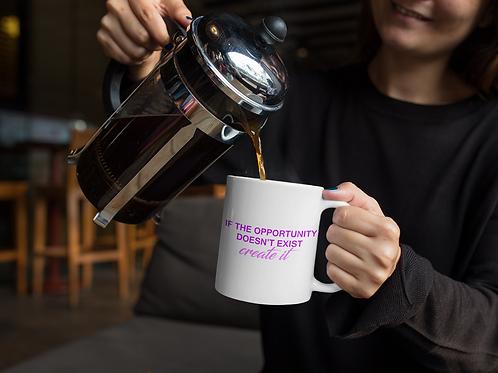 """I Create Opportunities"" Mug"