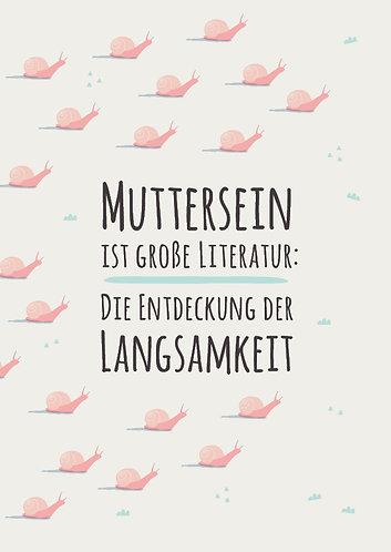 Muttersein ist Literatur