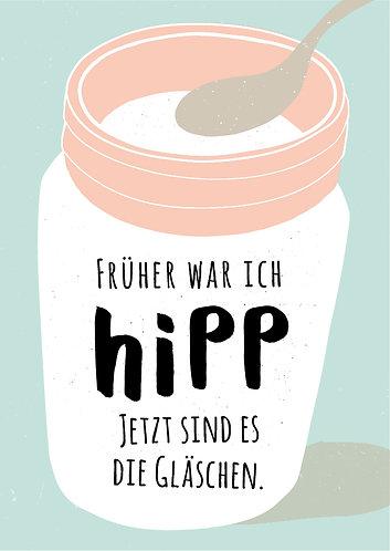 Früher war ich hipp