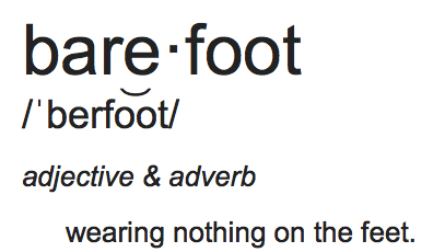 Barefoot is barefoot. That is all.