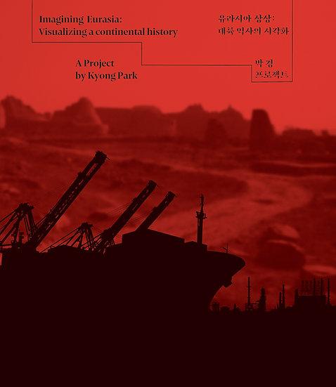 Imagining Eurasia: Visualizing a Continental History