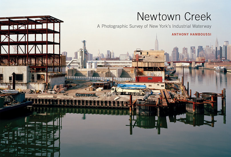 Newtown Creek: A Photographic Survey of New York's Industrial Waterway