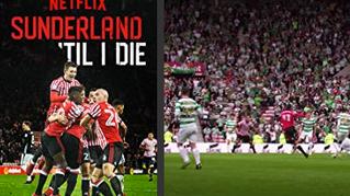 SUNDERLAND : T'ill I Die - Netflix