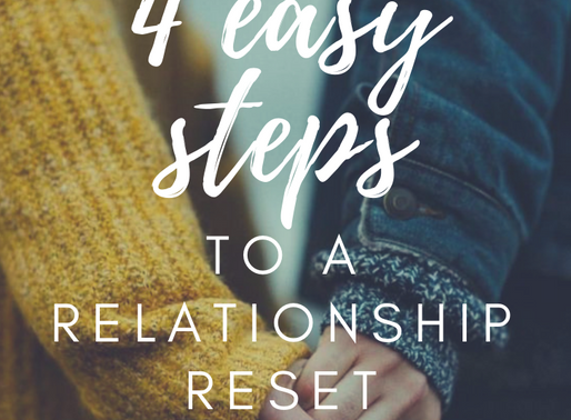 4 Easy Steps to a Relationship Reset