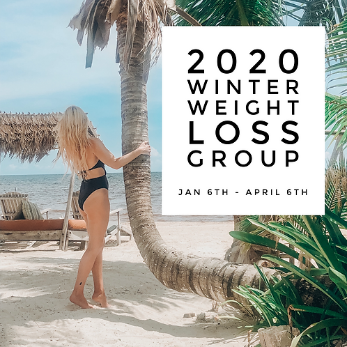 2020 Winter Weight Loss Group Jan 6th - April 6th 2020