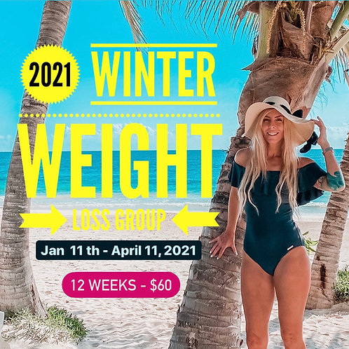 2021 Winter Weight Loss Group Jan 11th - April 11th 2021.