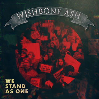 New Wishbone Ash Single 'We Stand As One' Released today!