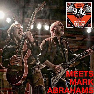 Mark Abrahams On The Guitar Show 9-42 Podcast