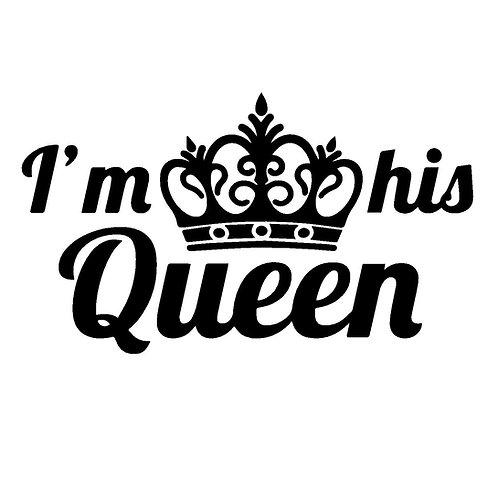 I'm his queen