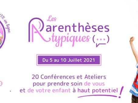 Les Parenthèses atypiques : L'événement francophone de l'été à ne pas manquer sur le Haut Potentiel