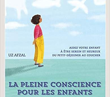 La pleine conscience pour les enfants par Uz Afzal