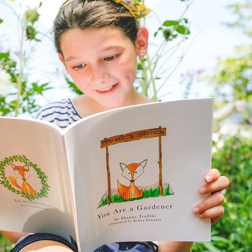 You Are a Gardener™  Children's Book