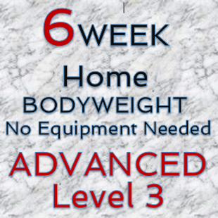 6 Week Bodyweight - Advanced - Level 3.p