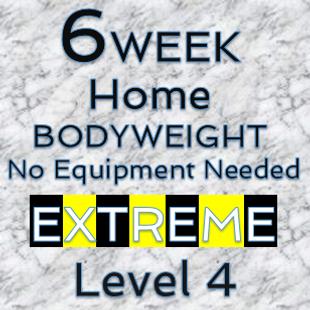 6 Week Bodyweight - Extreme - Level 4.pn