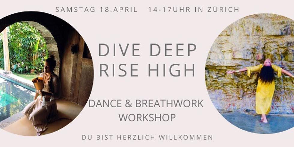 Dive Deep– Rise High