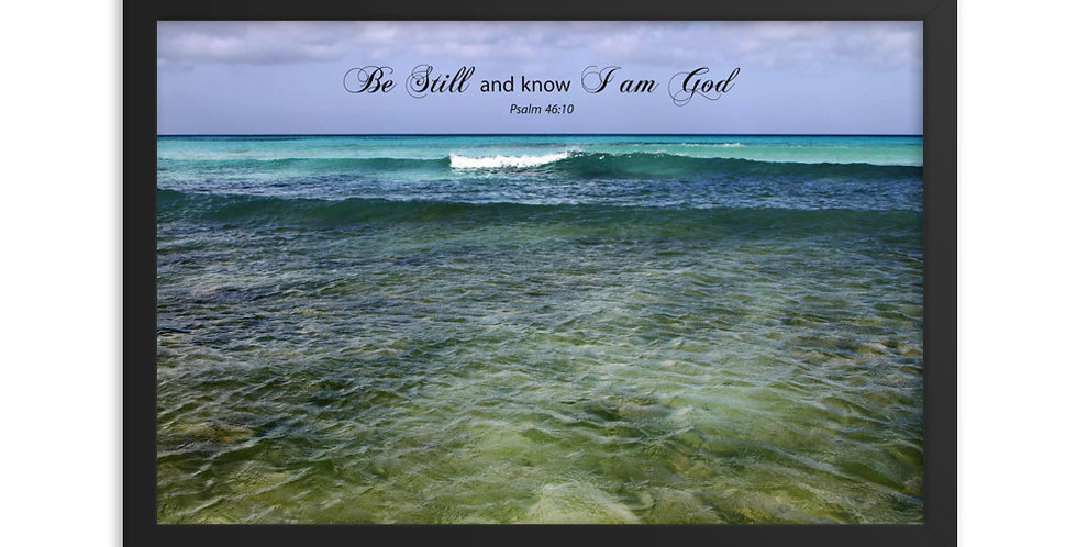 Be Still and know I am God - Premium Framed Poster