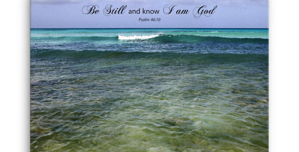 Be Still and know I am God - Premium Canvas