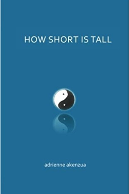 BOOK - HOW SHORT IS TALL       Adrienne Akenzua