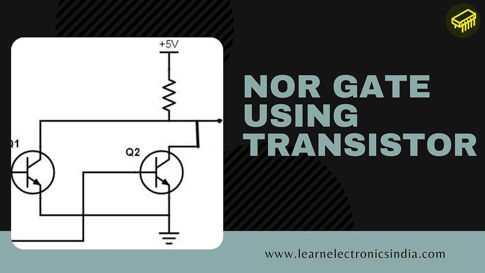 NOR Gate using transistor