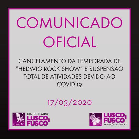 """Comunicado oficial: Cancelamento da temporada de """"Hedwig Rock Show"""" e suspensão das atividades"""