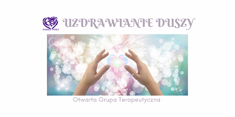 Otwarta Grupa Terapeutyczna - Uzdrawianie Duszy