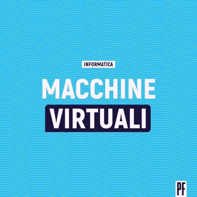 Cosa sono le macchine virtuali?