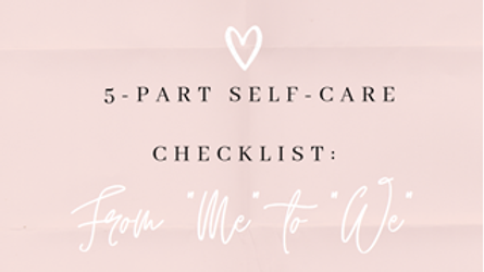 """5-Part Self Care Check In: From """"Me"""" to """"We"""""""