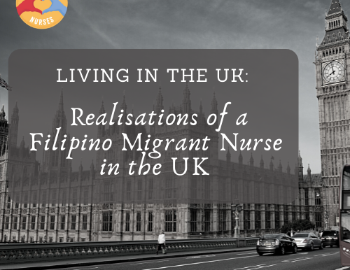 Filipino UK Nurse Diary: Misconceptions & Realisations of Living & Working in the UK