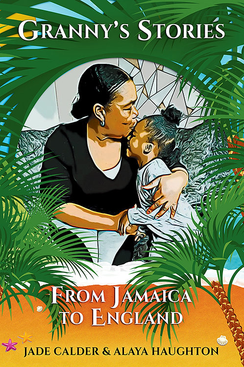 Granny's Stories…From Jamaica to England (hardcover)