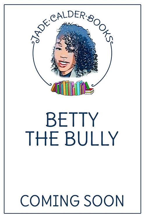 Betty the Bully