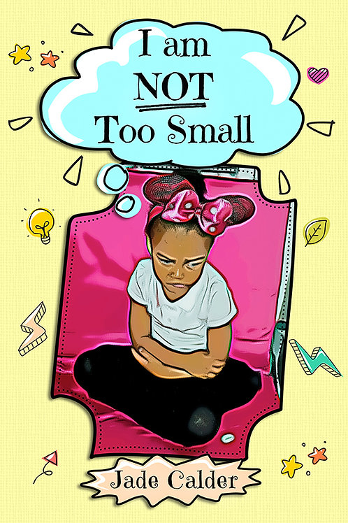 I Am Not Too Small (paperback)
