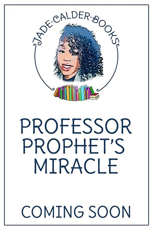 Professor Prophet's Miracle