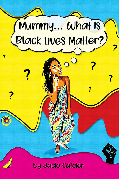 Mummy…What Is Black Lives Matter? (paperback)