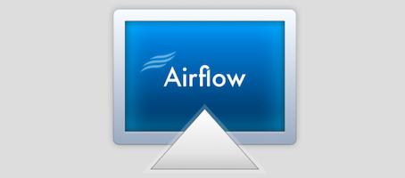 Airflow – Pour streamer depuis votre ordinateur vers votre Chromecast / Apple TV