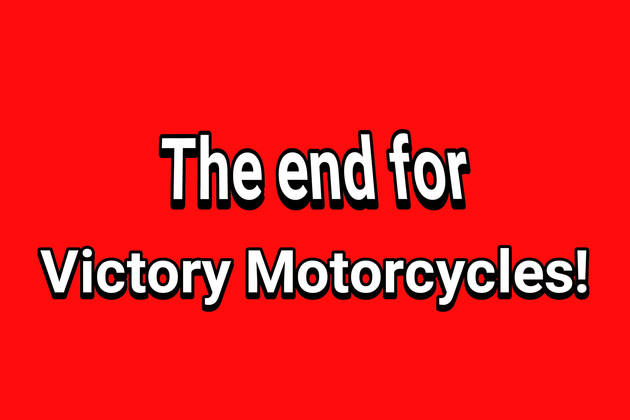 Polaris announces they will Kill off the Victory line of motorcycles