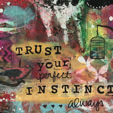 Trust your Perfect Instincts Always